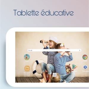 tablette éducative adaptée pour chaque âge